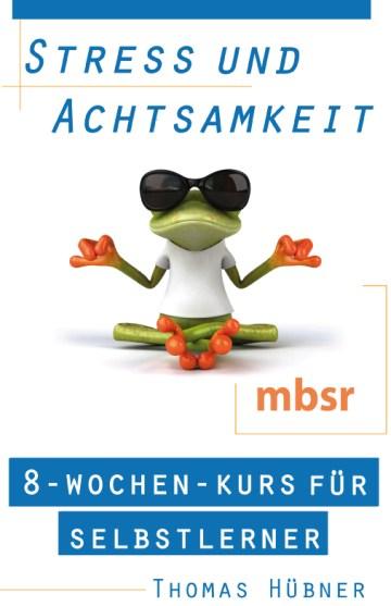 E-book mbsr (9,99 €): Stress und Achtsamkeit. 8-Wochen-Kurs für Selbstlerner, von Thomas Hübner
